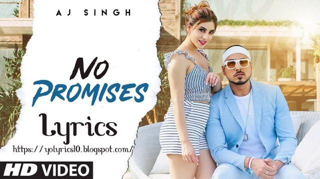 No Promises Lyrics Aj Singh In 2020 New Hindi Songs Songs