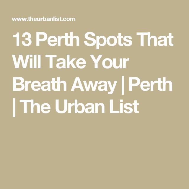 13 Perth Spots That Will Take Your Breath Away | Perth | The Urban List