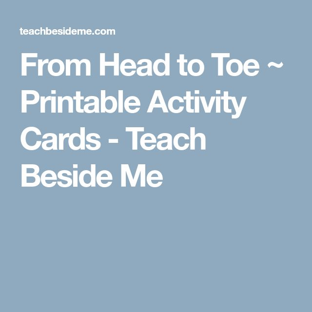 From Head to Toe ~ Printable Activity Cards - Teach Beside Me
