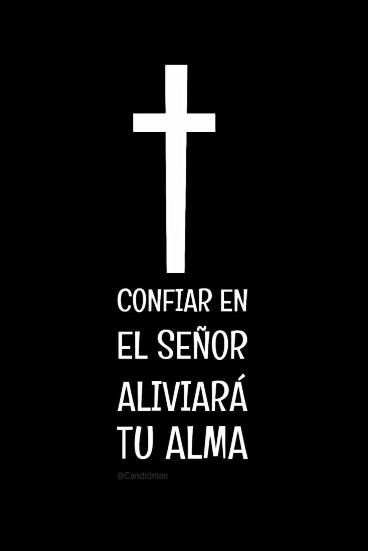 Confiar en el Señor aliviará tu alma.  @Candidman     #Frases Alivio Alma Candidman Confianza Dios Reflexión @candidman