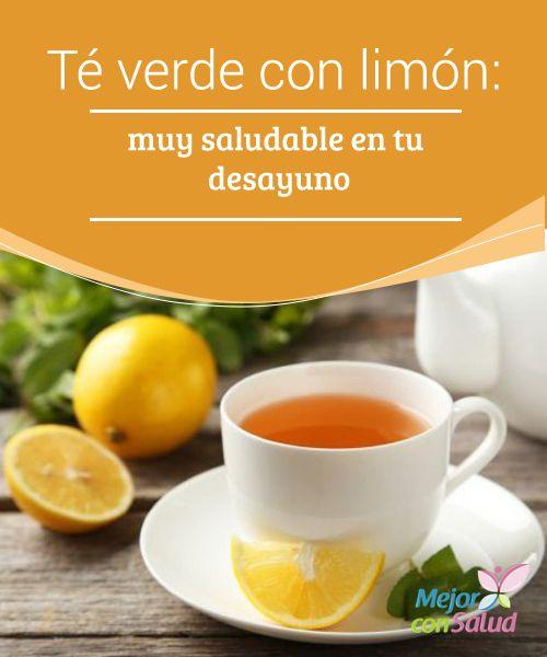 Té verde con limón: muy saludable en tu desayuno  El té verde con limón es un remedio matinal muy adecuado que mucha gente incluye ya en su dieta. Es un tesoro natural de vitaminas y antioxidantes que te ayudará a empezar el día de una forma maravillosa.
