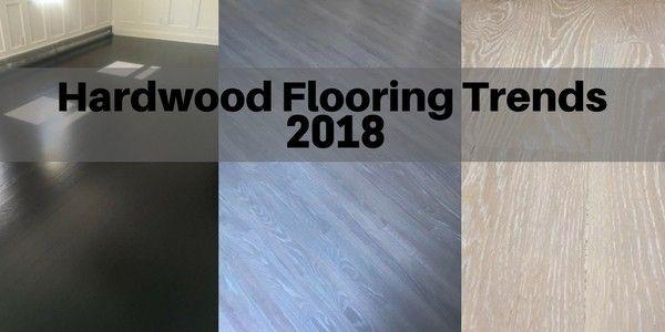 Hardwood Flooring Trends For 2020 The Flooring Girl Flooring Trends Hardwood Floors Hardwood Floor Colors