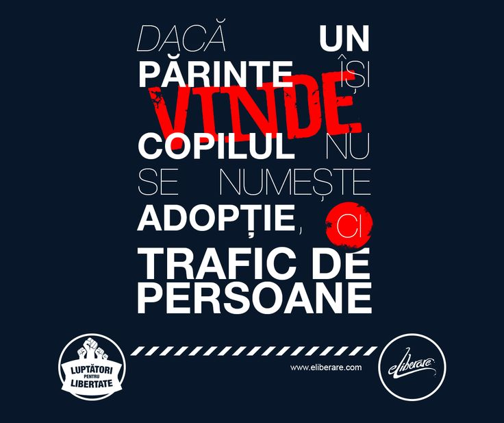 Nimic mai adevărat!   Află mai multe despre traficul de persoane pe www.eliberare.com