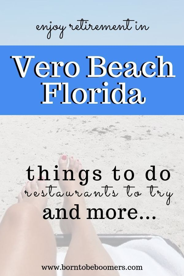 Travel To Vero Beach Florida And Checkout What Retired Life