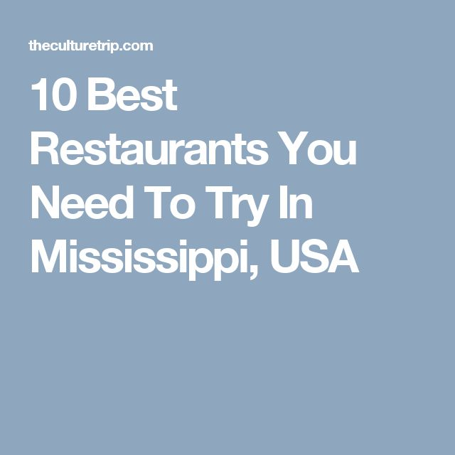 10 Best Restaurants You Need To Try In Mississippi, USA