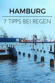 7 top Hamburg Tipps bei Regen