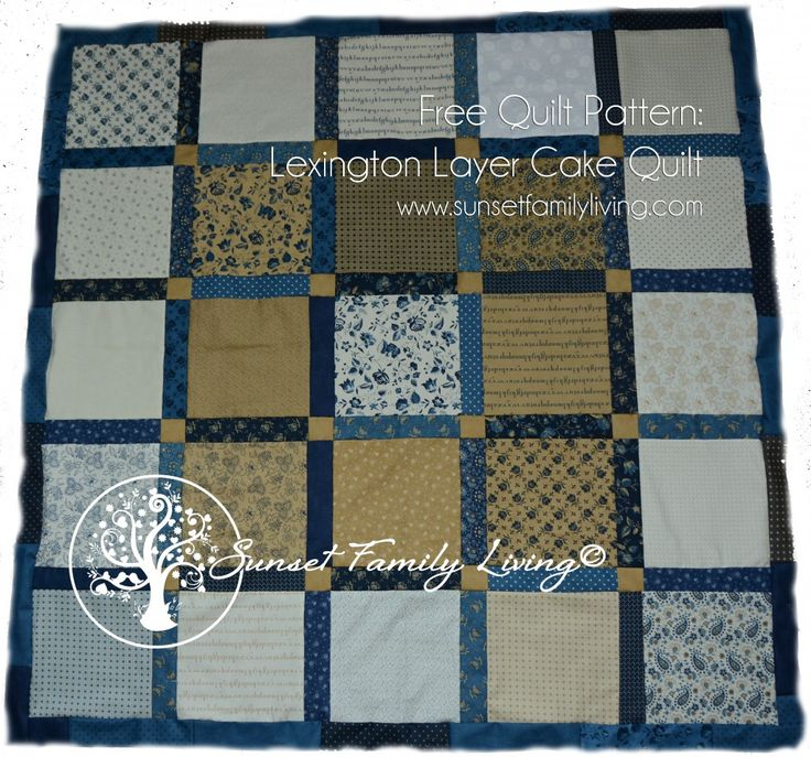 Lexington Quilt - Layer Cake Friendly - Free Pattern from Sunset Family Living