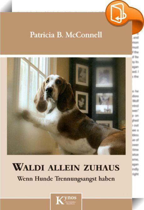 """Waldi allein zuhaus    ::  Gerät Ihr Hund in Panik, wenn Sie das Haus verlassen? Zittern Sie jedes Mal bei dem Gedanken daran, was Waldi allein zuhaus wohl dieses Mal wieder angerichtet hat? Wenn ja, ist dies das richtige Buch für Sie. Es ist eine Fundgrube voller Ideen, wie Sie es schaffen, einen zufriedenen Hund zurückzulassen! Lernen Sie zwischen echter Trennungsangst und sich """"nur"""" schlecht benehmenden Hunden unterscheiden und folgen Sie einem klaren Schritt-für-Schritt-Programm, d..."""