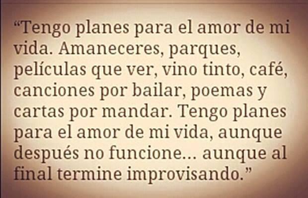 """Reflexiones De La Vida Cortos: """"Planes Para El Amor De Mi Vida (...)"""""""