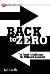 Back to Zero: The Search to Rediscover the Methodist Movement  by Gil Rendle  Abingdon Press (2012)  How can United Methodists join in common mission to change the world? What must we risk? How can we challenge current practices? One way of framing the issue is to distinguish between members and disciples, consumers waiting for the Church to care for their needs and citizens willing to commit to and be held accountable for the whole community. 114 pp.
