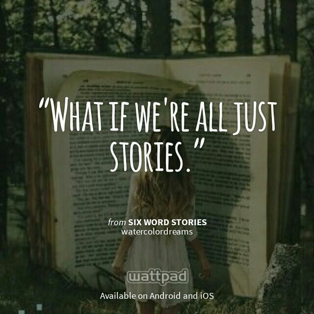 "I'm reading ""Six Word Stories"" on #Wattpad.  #Quote"