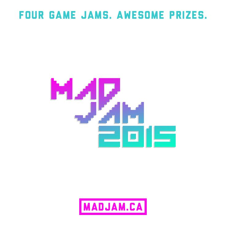 Check out MADJAM 2015, an Edmonton-based, year-long event split into four game jams!