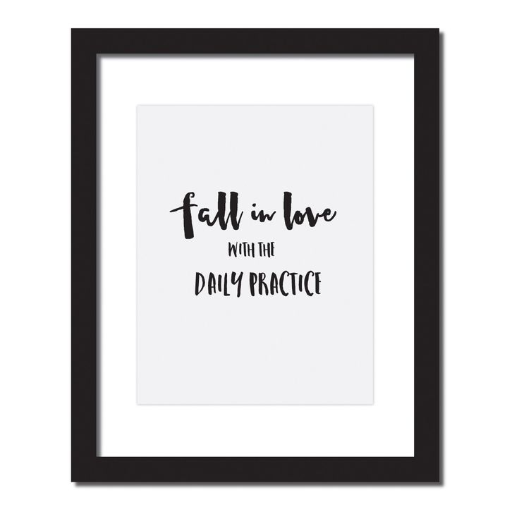 Inspirational quote print 'Fall in love with the daily practice'