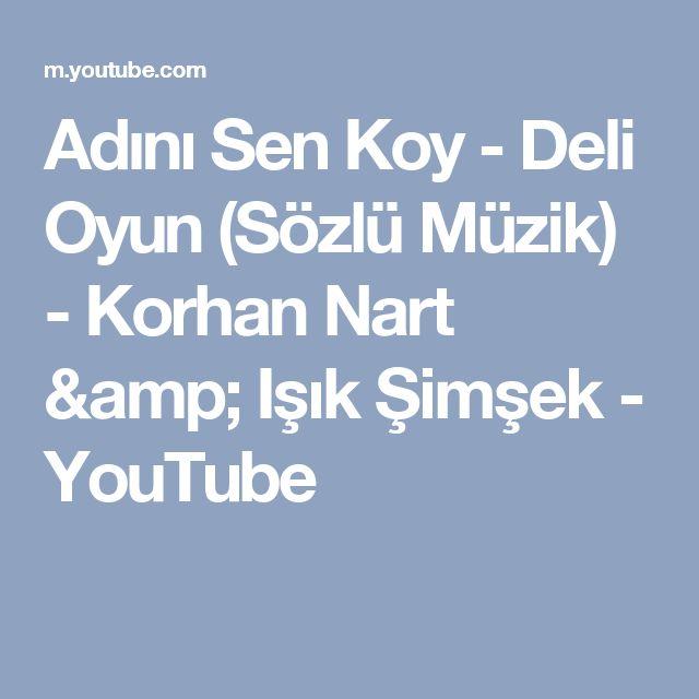 Adını Sen Koy - Deli Oyun (Sözlü Müzik) - Korhan Nart & Işık Şimşek - YouTube