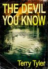 The Devil You Know by Terry Tyler My rating: 5 of 5 stars The Devil You Know is a thriller in a fictitious town in Lincolnshire, England. The book opens with the murder of a young woman by an unkno…