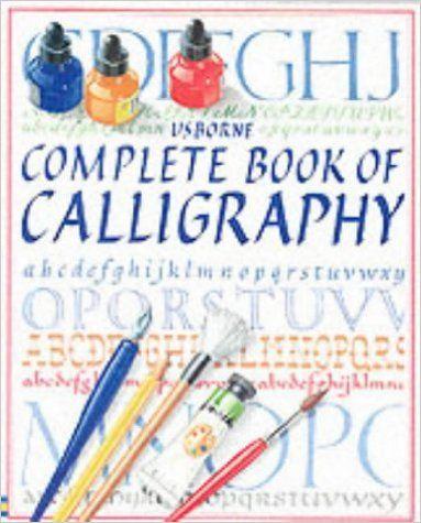 Complete Book Of Calligraphy: F Rowley Watt: 9780746021460: Books - Amazon.com