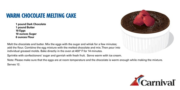 Carnival Cruise Lines– Warm Chocolate Melting Cake Recipe.