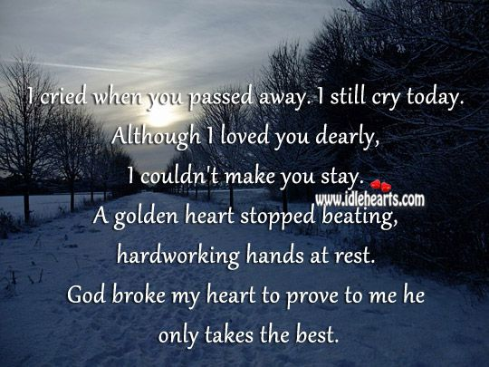 Quote For A Best Friend That Passed Away : Loved one passing away quotes god broke my heart to