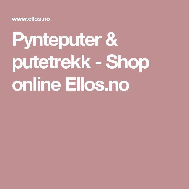 Pynteputer & putetrekk - Shop online Ellos.no