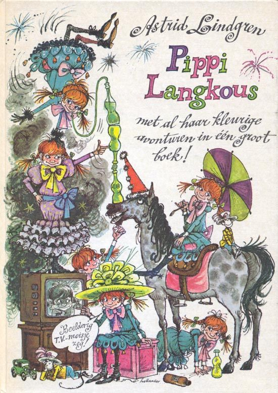 Pippi Langkous I only know the movies though. Don't remember ever reading it Ofcourse, we got this book in the library, I run. N.K. This book is written by Astrid Lindgren.