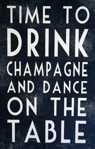 have fun: Time, Inspiration, Quotes, Parties, Life Mottos, Things, New Years Eve, Drinks Champagne, Dance
