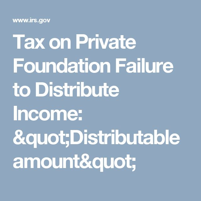 """Tax on Private Foundation Failure to Distribute Income: """"Distributable amount"""""""