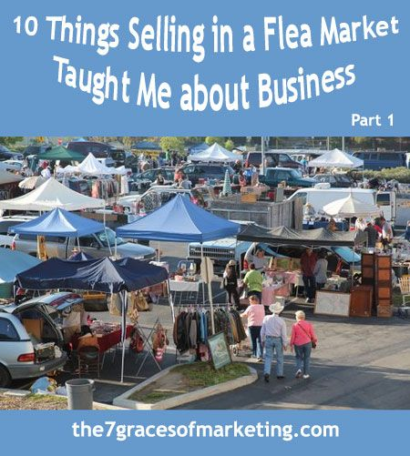 10 Things Selling In A Flea Market Taught Me About Business Part 1