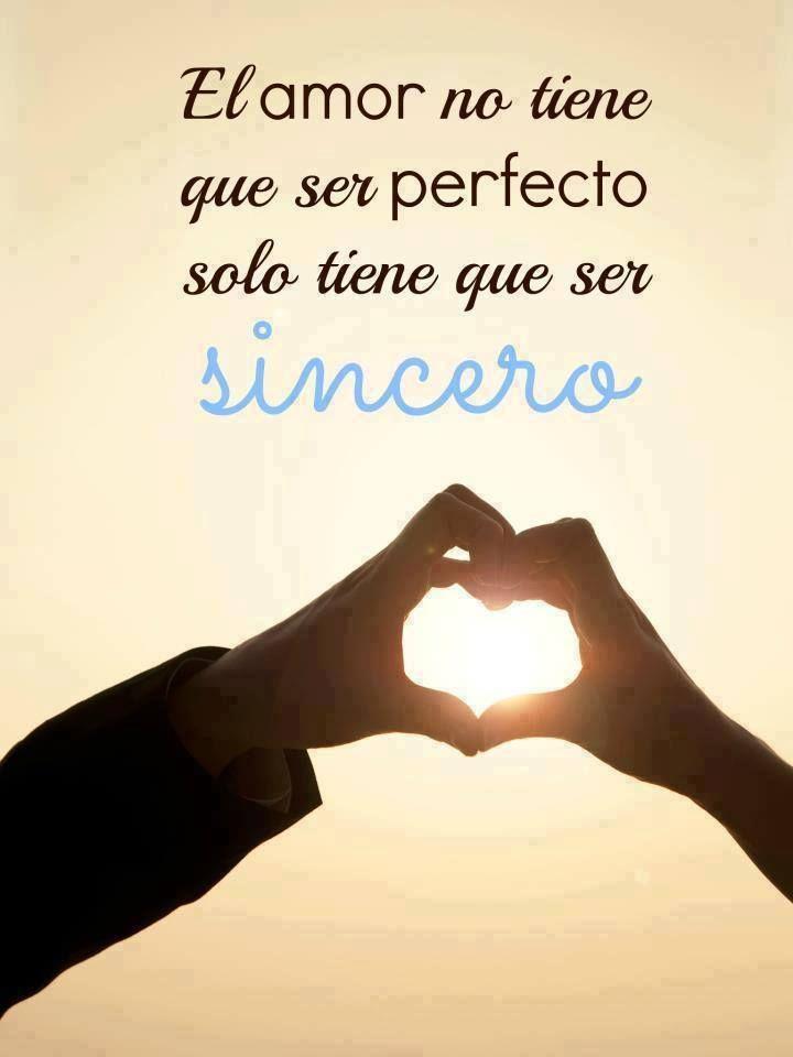 El AMOR no tiene que ser PERFECTOS, solo tiene que ser SINCERO...                                                                                                                                                                                 Más #frasesdeamor #Frasesdeamornovia