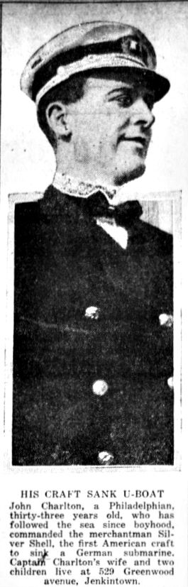 WWI, 8 June 1917;'Cpt Charlton, commander of merchantman Silver Shell, 1st American craft to sink German submarine' - Evening Public Ledger, Philadelphia