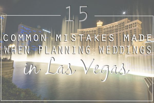 15 Mistakes to Avoid When Planning a Las Vegas Wedding | Via Little Vegas Wedding