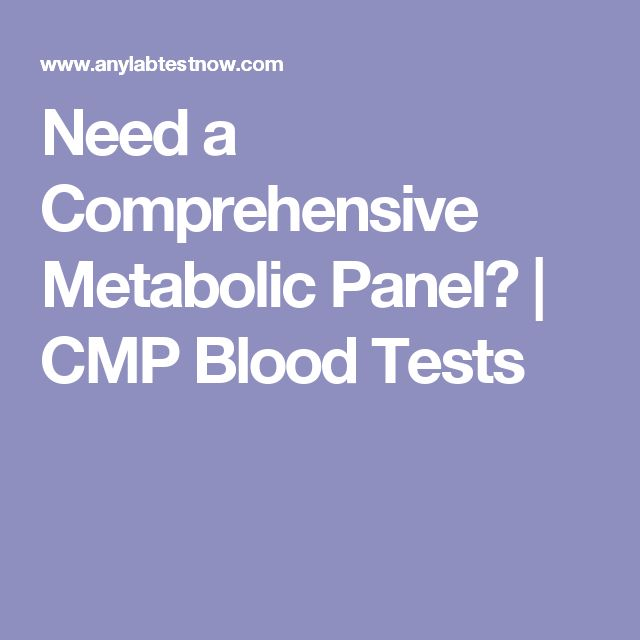 Need a Comprehensive Metabolic Panel? | CMP Blood Tests