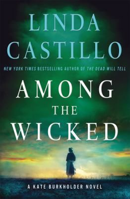 Among the Wicked / Linda Castillo. This title is not available in Middleboro right now, but it is owned by other SAILS libraries. Place your hold today!