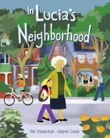 In Lucia's neighborhood : Shewchuk, Pat. : Book, Regular Print Book : Toronto Public Library