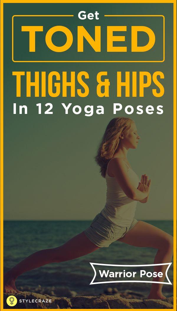 12 Yoga-Haltungen, um Ihre Oberschenkel und Hüften in Form zu bringen