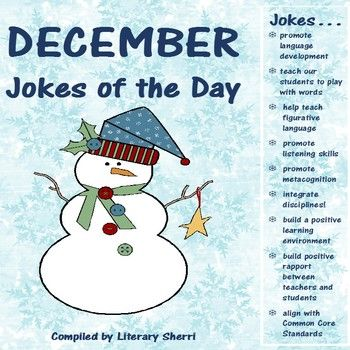 What does the gingerbread man put on his bed? (Cookie Sheets!)  My holiday gift to you . . . a compilation of 35 Winter and Holiday-themed jokes to tell your students during the month of December! Jokes teach our students to play with words, which strengthens their writing. They also help teach figurative language, homonyms, listening skills., metacognition, and critical thinking!