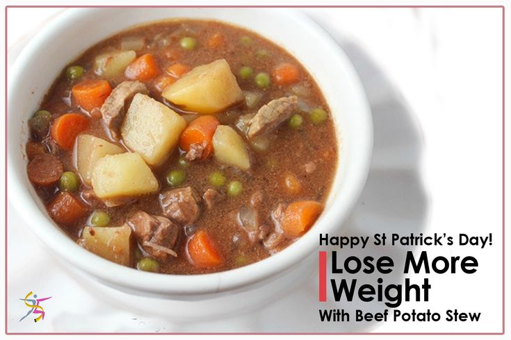 Happy St Patrick's Day! #LoseMoreWeight with Beef Potato Stew. 120 calories 12 grams protein 4 grams fiber