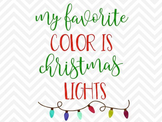 My Favorite Color is Christmas Lights sparkle glitter santa elves santa sack presents SVG file - Cut File - Cricut projects - cricut ideas - cricut explore - silhouette cameo projects - Silhouette by KristinAmandaDesigns