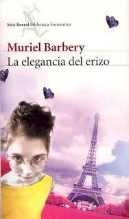 La elegancia del erizo, de Muriel Barbery. Poesía, humor ácido y a la vez tierno, idea original ¿Qué + le puedo pedir a un texto? #valelapena