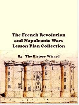 This great lesson plan collection includes the following French Revolution and Napoleonic Wars lesson plans:French RevolutionThe Beginning of the French RevolutionThe French Revolution in 3 Minutes Video WorksheetFrench Revolution: Decoding the Declaration of the Rights of ManThe Execution of King Louis XVINapoleonic Wars Napoleonic War: The Battle of TrafalgarBattle of Waterloo Primary Source Worksheet and Writing ActivityThe Battle of Waterloo Video WebquestNapoleon Exiled to St.