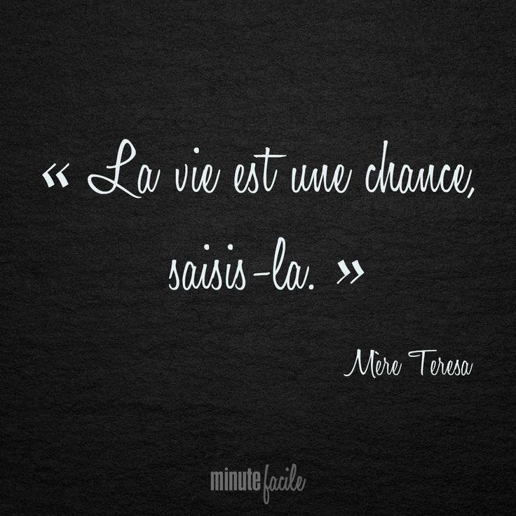 ❝ La vie est une chance, saisis-la. ❞ Mère Teresa #Citation #QuoteOfTheDay - Minutefacile.com