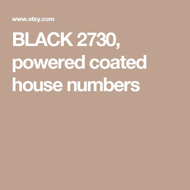 BLACK 2730, powered coated house numbers
