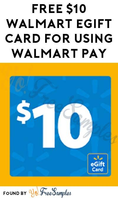 FREE 10 Walmart eGift Card For Using Walmart Pay (Walmart