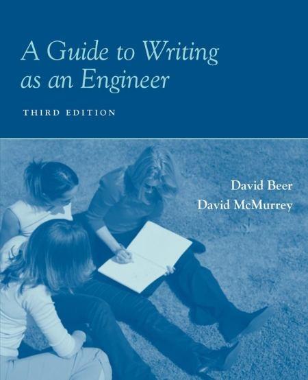 A Guide to writing as an engineer / David Beer, David McMurrey  3rd ed