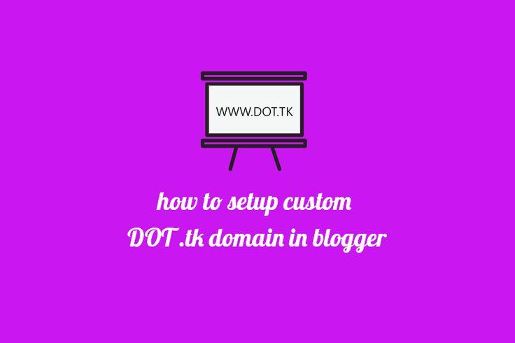 How To Setup Custom DOT tk Domain in Blogger | Technohalf