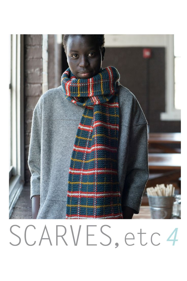 Scarves, etc 4 - a collection of 13 scarf patterns by various designers and first scarves, etc that is available in print! / Quince & Co