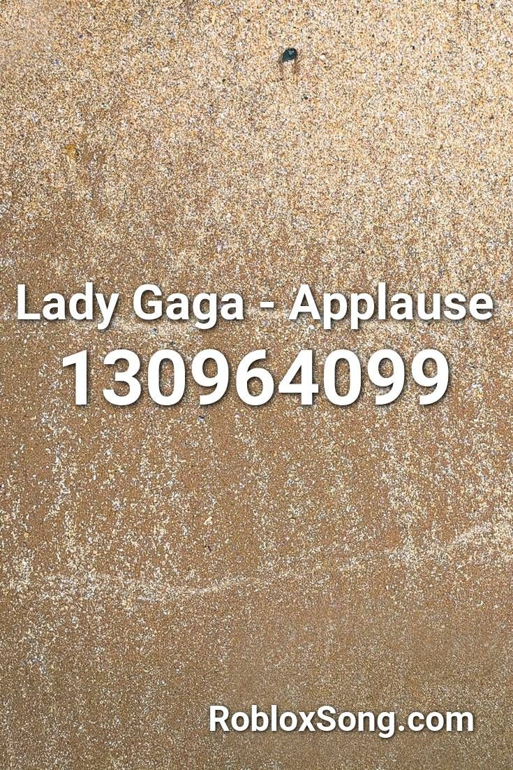 Lady Gaga Applause Roblox Id Roblox Music Codes In 2020 Lady Gaga Applause Roblox Boney M