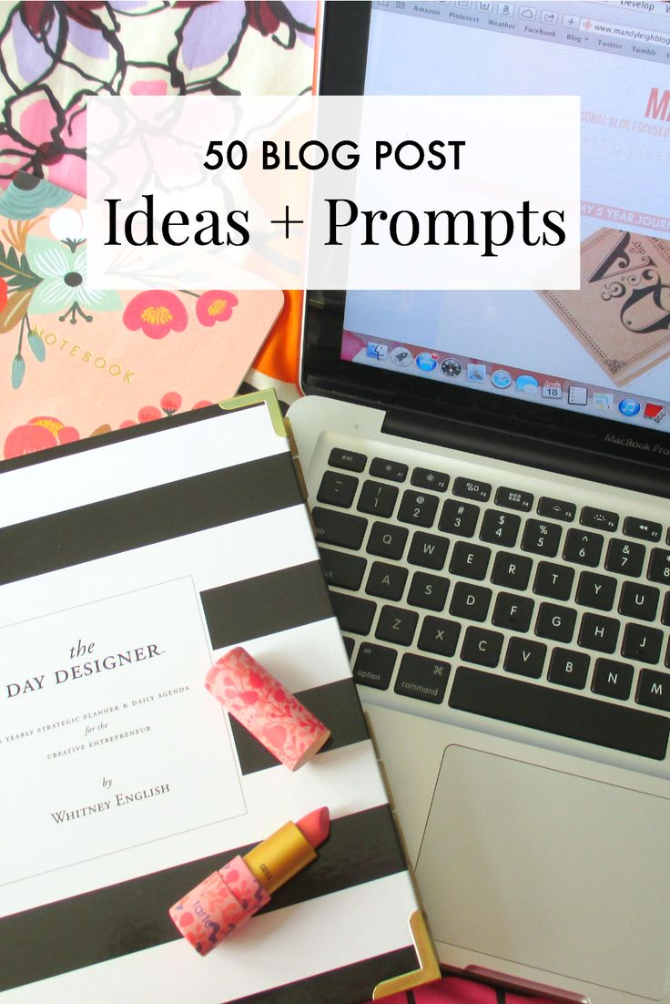 50 Blog Post Ideas + Prompts | A Girl, Obsessed