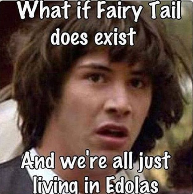 What if we are all just living in Edolas?!??! We could be because all the magic was lost