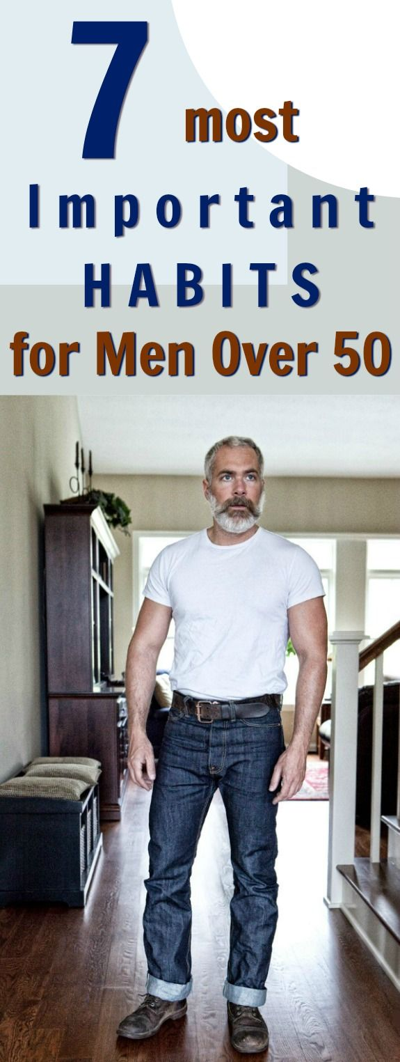 7 best habits for men over 50 http://overfiftyandfit.com/important-habits-men-over-50/