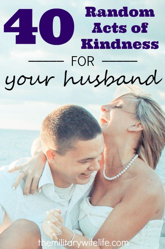 40 Random Acts of Kindness for Your Husband | themilitarywifelife.com